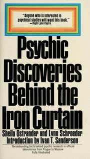 Psychic discoveries behind the Iron Curtain by Sheila Ostrander