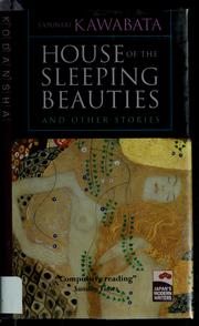 The house of the sleeping beauties and other stories by Kawabata, Yasunari
