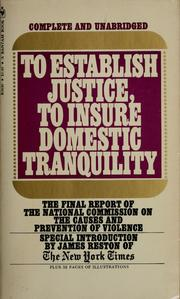 To establish justice, to insure domestic tranquility by United States. National Commission on the Causes and Prevention of Violence.