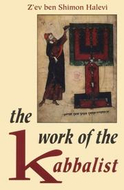 The work of the kabbalist by Z'ev ben Shimon Halevi