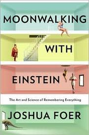 Cover of: Moonwalking with Einstein by Joshua Foer