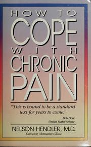 Cover of: How to cope with chronic pain by Nelson H. Hendler
