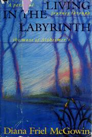 Living in the Labyrinth by Diana Friel McGowin