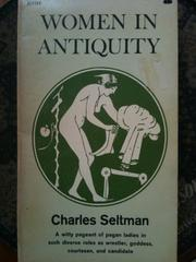 Women in antiquity by Charles Theodore Seltman