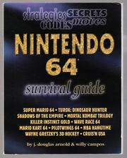 Cover of: Nintendo 64 Survival Guide by J. Douglas Arnold, Willy Campos, Mark Elies, Lee Saito, Nick Bennett