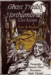 Ghost Trails of Northumbria by Clive Kristen