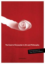 The Event of Encounter in Art and Philosophy by Kuisma Korhonen, Pajari Räsänen