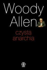Cover of: Czysta anarchia by Woody Allen