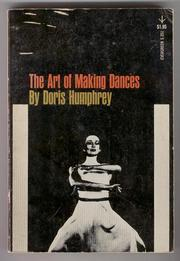 The art of making dances by Humphrey, Doris