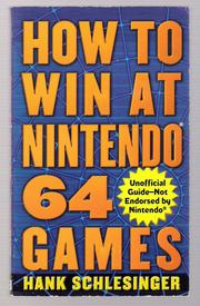 How to Win at Nintendo 64 Games by Hank Schlesinger