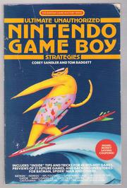 Ultimate Unauthorized Nintendo Game Boy Strategies by Corey Sandler, Tom Badgett