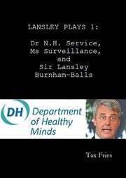 Dr N.H Service, Ms Surveillance, and Sir Lansley Burnham-Balls by Tax Fries
