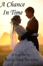 Cover of: A Chance In Time by Ruth Ann Nordin