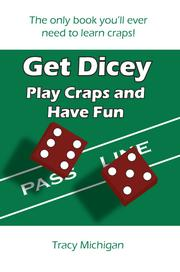 Cover of: Get Dicey: Play Craps and Have Fun by Tracy Falbe