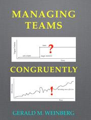 Cover of: Managing Teams Congruently by Gerald M. Weinberg