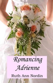 Cover of: Romancing Adrienne by Ruth Ann Nordin