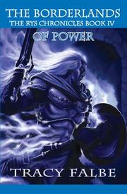 Cover of: The Borderlands of Power: The Rys Chronicles Book IV by Tracy Falbe