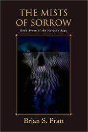Cover of: The Mists of Sorrow: The Morcyth Saga Book Seven by Brian S. Pratt