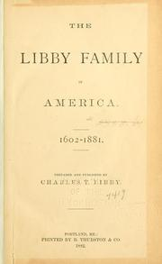 Cover of: The Libby family in America,1602-1881 by Charles Thornton Libby