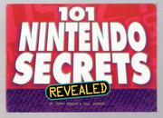 101 Nintendo Secrets Revealed by Terry Munson, Paul Shinoda