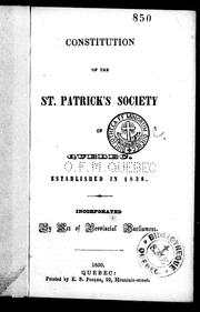 Constitution of the St. Patrick&#39;s Society of Quebec by St. Patrick&#39;s Society of Quebec