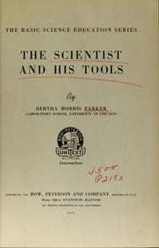 Cover of: The scientist and his tools by Parker, Bertha Morris
