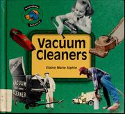 Cover of: Vacuum cleaners by Elaine Marie Alphin