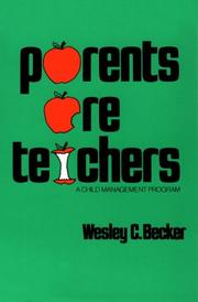 Parents Are Teachers by Wesley C. Becker