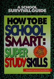 Cover of: How to be school smart by Elizabeth James
