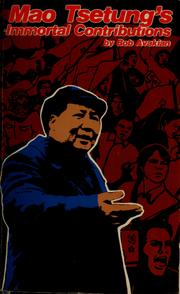 Cover of: Mao Tsetung's immortal contributions by Bob Avakian