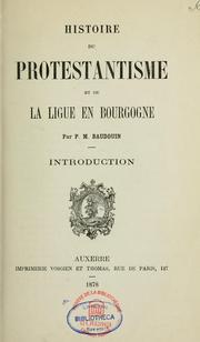 Histoire du protestantisme et de la Ligue en Bourgogne