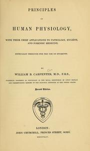 Principles of human physiology, with their chief applications to pathology, hygiene, and forensic medicine by William Benjamin Carpenter