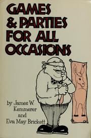 Cover of: Games and parties for all occasions by James W. Kemmerer