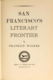 Cover of: San Francisco's literary frontier by Franklin Dickerson Walker