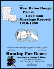 West Baton Rouge Parish Louisiana Marriage Records 1816-1899 by Nicholas Russell Murray