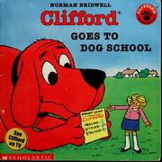 Cover of: Clifford Goes To Dog School | Norman Bridwell