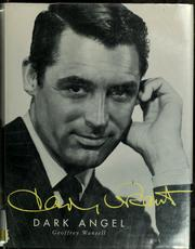 Cary Grant, dark angel by Geoffrey Wansell