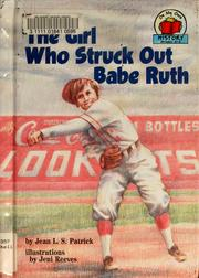 The girl who struck out Babe Ruth by Jean L. S. Patrick