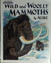 Wild and Woolly Mammoths by Aliki., Aliki