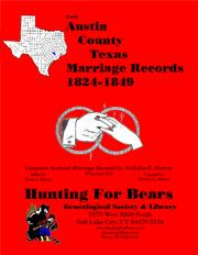 Early Austin County Texas Marriage Records 1824-1849 by Nicholas Russell Murray