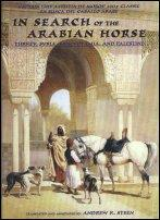 In Search of the Arabian Horse by Captain Luis Azpeitia de Moros, Translated and Annotated  by Andrew K. Steen