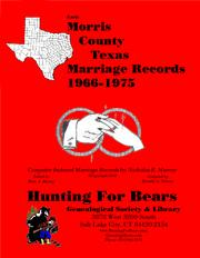 Early Morris County Texas Marriage Records 1966-1975 by Nicholas Russell Murray