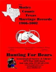 Early Motley County Texas Marriage Records 1966-2002 by Nicholas Russell Murray