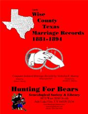 Early Wise County Texas Marriage Records 1881-1894 by Nicholas Russell Murray