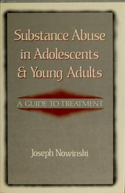 Cover of: Substance abuse in adolescents and young adults by Joseph Nowinski