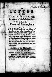 Cover of: A letter from William Shirley, Esq; Governor of Massachusett's-Bay, to His Grace the Duke of Newcastle by Shirley, William