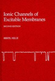 Ionic channels of excitable membranes by Bertil Hille