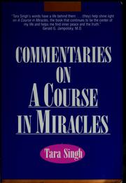 Commentaries on a Course in miracles by Singh, Tara