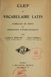 Clef du vocabulaire latin. Familles de mots et exercices étymologiques