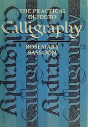 Cover of: The practical guide to calligraphy by Rosemary Sassoon